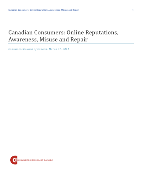 Canadian Consumers' Online Reputations - Awareness, Misuse and Repair [PDF]